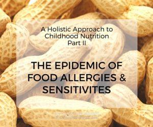 The Epidemic of Food Allergies & Sensitivities