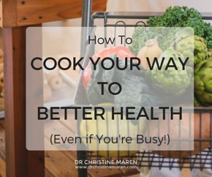 How to Cook Your Way to Better Health (Even if You're Busy!)